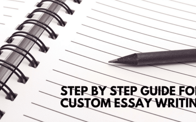 Step by Step Guide for Custom Essay Writing