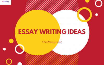 How to Come Up with Effective Essay Writing Ideas